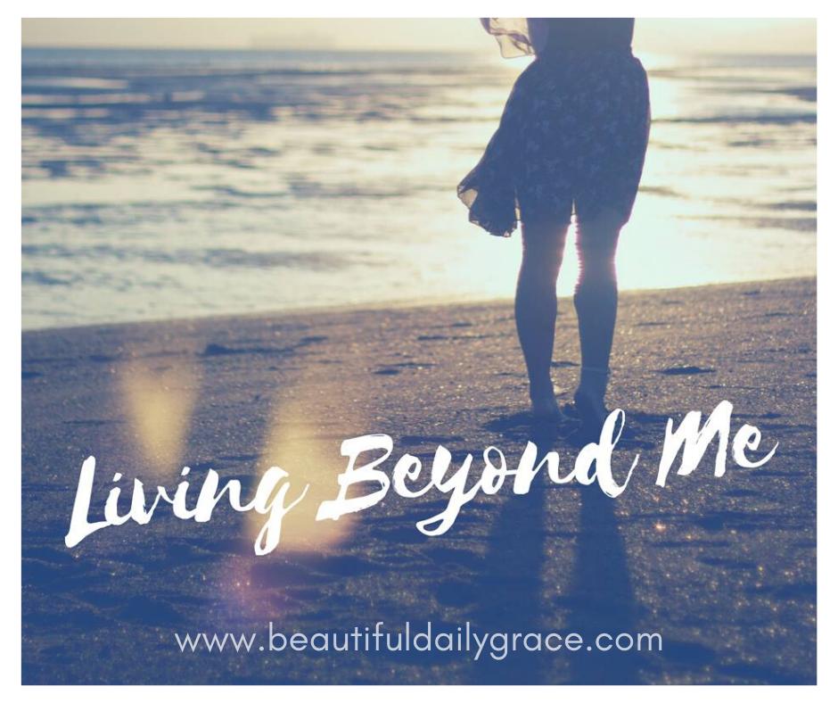 Living Beyond Me